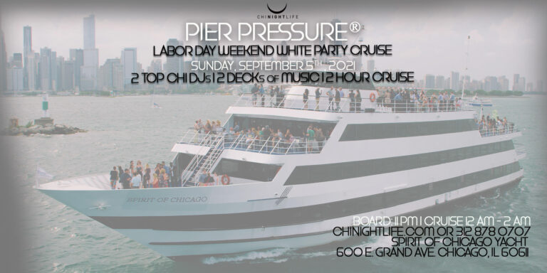 Chicago Labor Day Weekend Pier Pressure White Party Cruise
